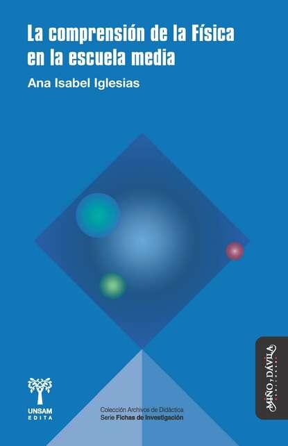 Ana Isabel Iglesias La comprensión de la Física en la escuela media ewan mcintosh pensamiento de diseño en la escuela