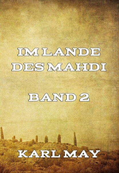Karl May Im Lande des Mahdi Band 2 karl may im lande des mahdi