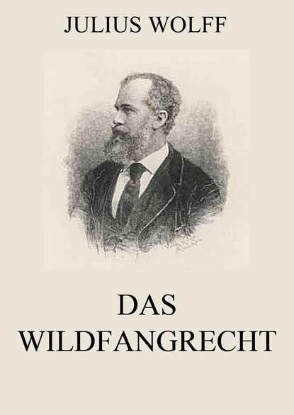 Julius Wolff Das Wildfangrecht hans wolfgang wolff herzhaft hessisch