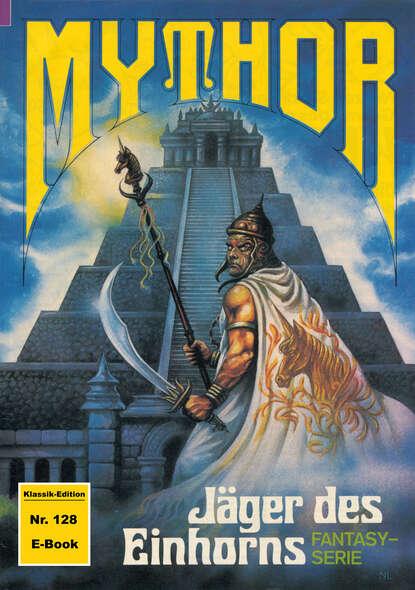 Hans Kneifel Mythor 128: Jäger des Einhorns hans kneifel mythor 170 hüter des magischen schatzes