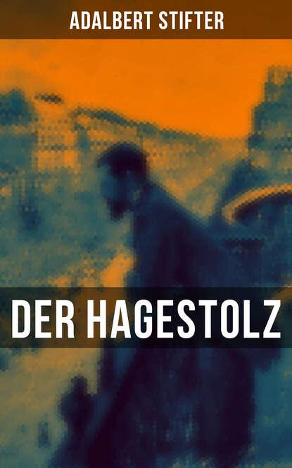 Adalbert Stifter Der Hagestolz adalbert stifter die starken frauen der weltliteratur 26 romane in einem band