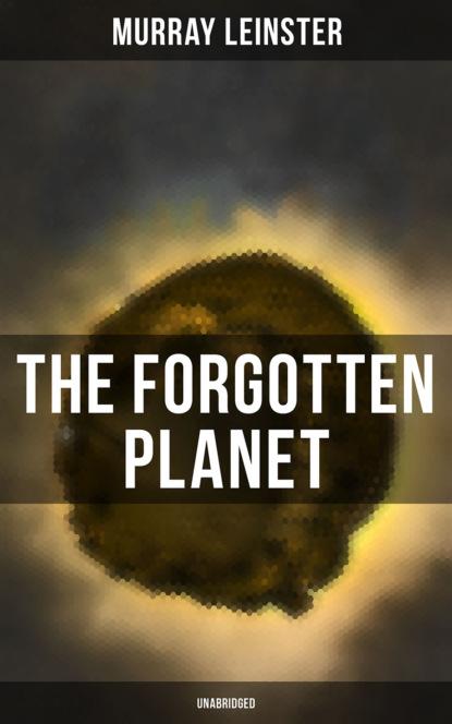 Murray Leinster THE FORGOTTEN PLANET (Unabridged) недорого