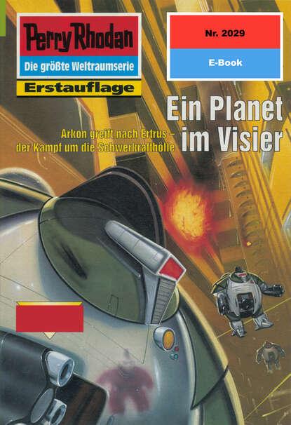 Perry Rhodan 2029: Ein Planet im Visier