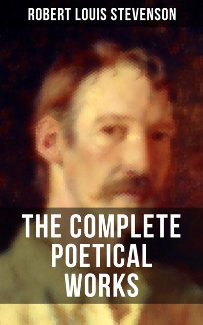 Robert Louis Stevenson THE COMPLETE POETICAL WORKS OF R. L. STEVENSON stevenson r l new arabian nights