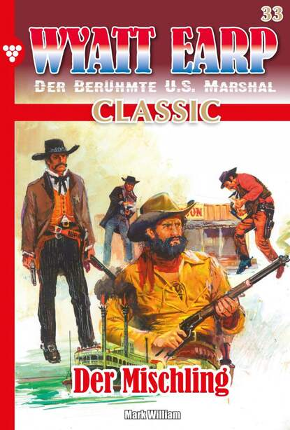 William Mark D. Wyatt Earp Classic 33 – Western william mark d wyatt earp 128 – western