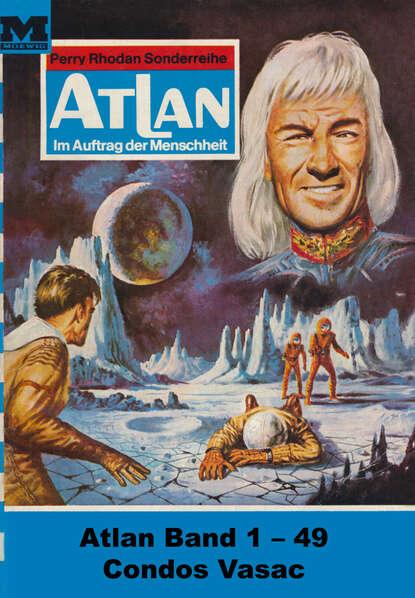 Hans Kneifel Atlan-Paket 1: Condos Vasac hans kneifel atlan paket 15 im auftrag der kosmokraten teil 1