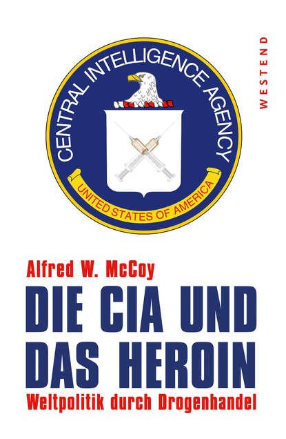 Alfred W. McCoy Die CIA und das Heroin mccoy tyner mccoy tyner the real mccoy