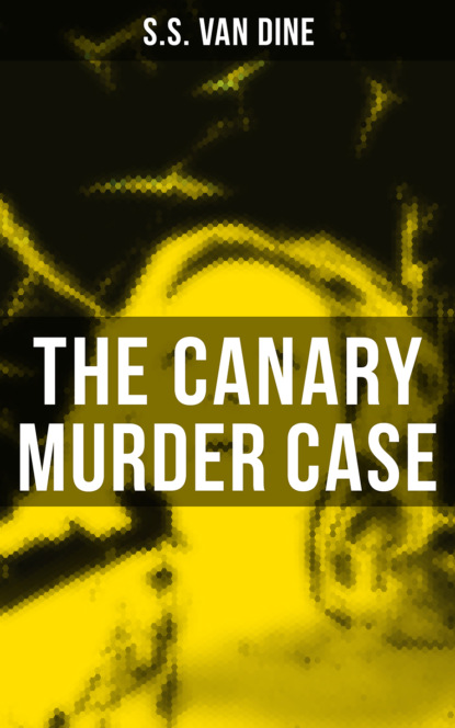 S.S. Van Dine The Canary Murder Case sarah canary