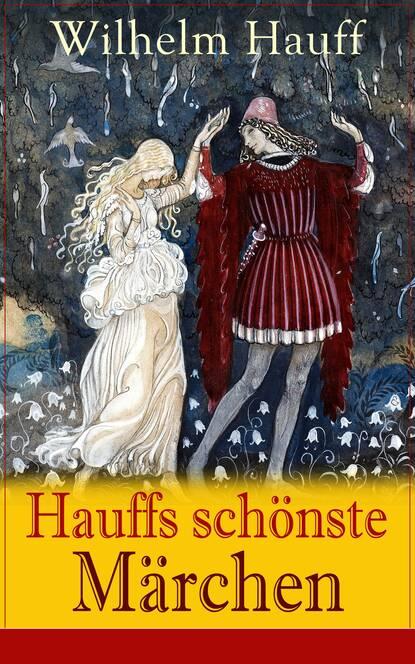 Wilhelm Hauff Hauffs schönste Märchen вильгельм гауф hauffs orientalische märchen