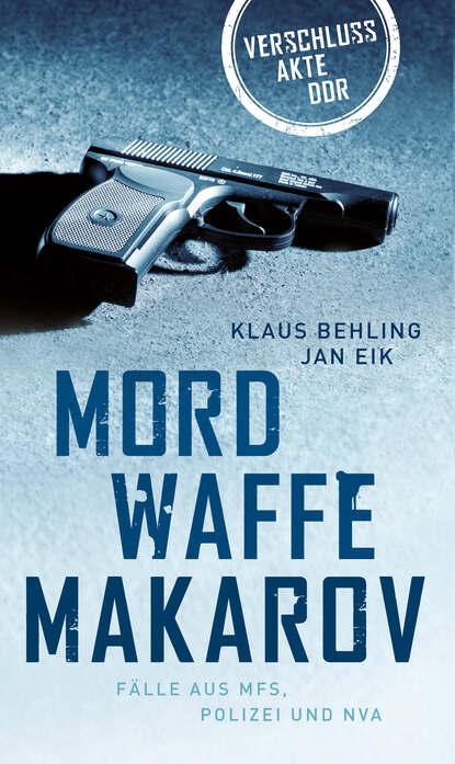 Фото - Klaus Behling Mordwaffe Makarov klaus behling der letzte macht das licht aus
