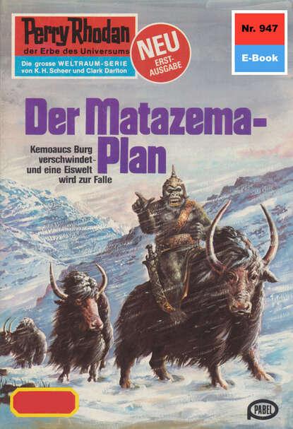 Perry Rhodan 947: Der Matazema-Plan