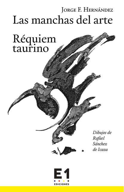 Jorge F. Hernández Las manchas del arte jorge comensal yonquis de las letras