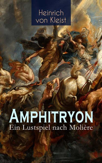 b kéler spanische lustspiel ouverture op 137 Heinrich von Kleist Amphitryon – Ein Lustspiel nach Molière