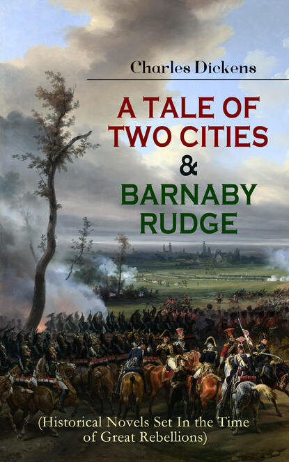 Чарльз Диккенс A TALE OF TWO CITIES & BARNABY RUDGE (Historical Novels Set In the Time of Great Rebellions) arie wilschut images of time the role of historical consciousness of time in learning