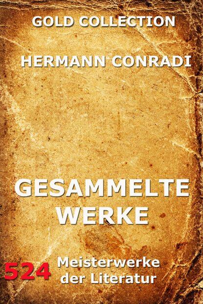 Фото - Hermann Conradi Gesammelte Werke jack london gesammelte werke