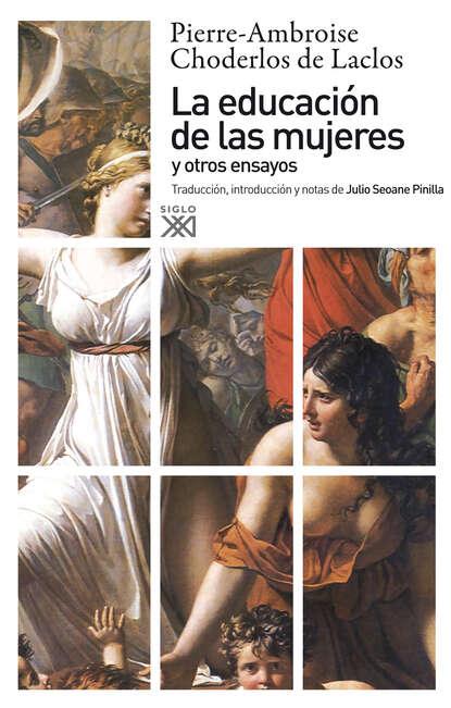 Pierre-Ambroise Choderlos de Laclos La educación de las mujeres y otros ensayos pierre choderlos de laclos la educación de las mujeres y otros ensayos