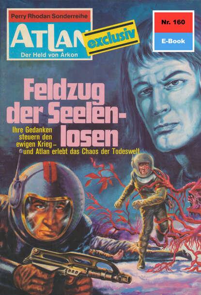 Dirk Hess Atlan 160: Feldzug der Seelenlosen dirk hess atlan 168 die todesmelodie