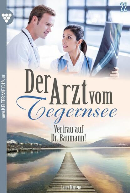 Laura Martens Der Arzt vom Tegernsee 22 – Arztroman недорого