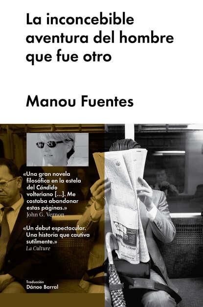 Manou Fuentes La inconcebible aventura del hombre que fue otro агата кристи la aventura del piso barato