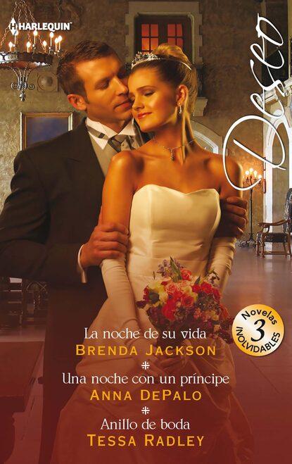 Brenda Jackson La noche de su vida - Una noche con un príncipe - Anillo de boda maya blake una noche con el príncipe