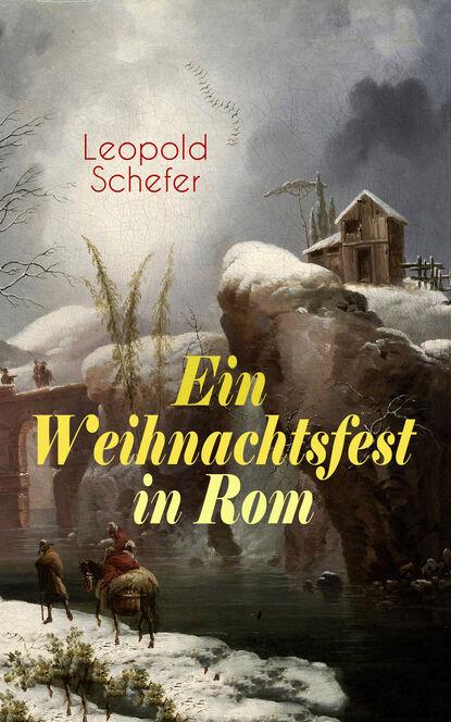 Leopold Schefer Ein Weihnachtsfest in Rom недорого