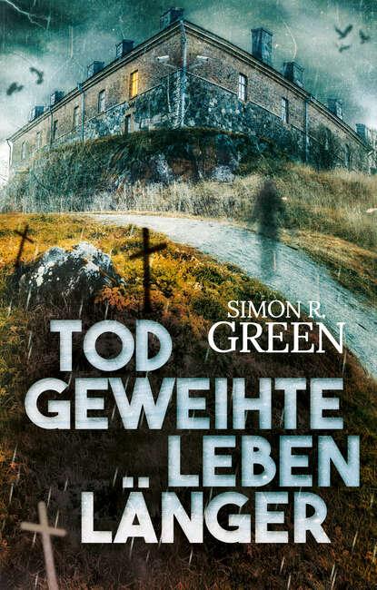 Simon R. Green Todgeweihte leben länger недорого