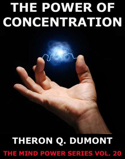 Theron Q. Dumont The Power Of Concentration theron dumont the power of concentration