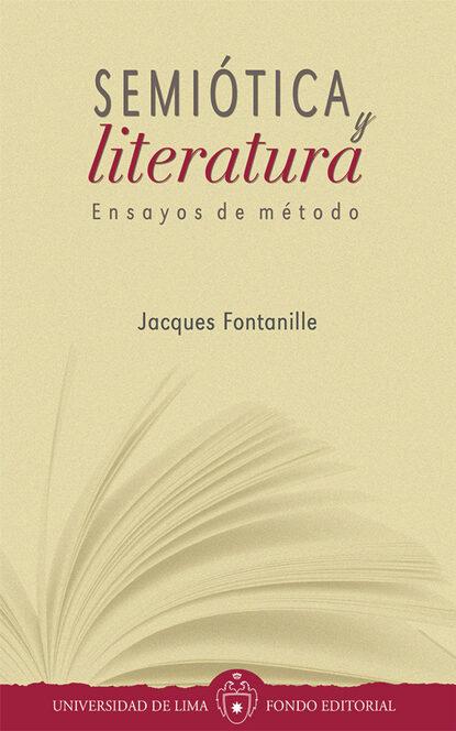 Фото - Jacques Fontanille Semiótica y literatura группа авторов semiótica cultura y desarrollo psicológico