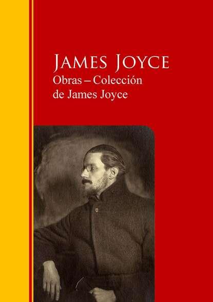 Фото - Джеймс Джойс Obras ─ Colección de James Joyce jose marti obras colección de josé martí