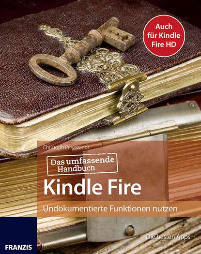 Christoph Prevezanos Das umfassende Handbuch Kindle Fire lorenz holscher microsoft access 2013 das handbuch