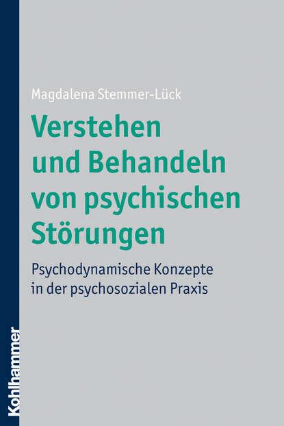 magdalena stemmer lück verstehen und behandeln von psychischen störungen Magdalena Stemmer-Lück Verstehen und Behandeln von psychischen Störungen