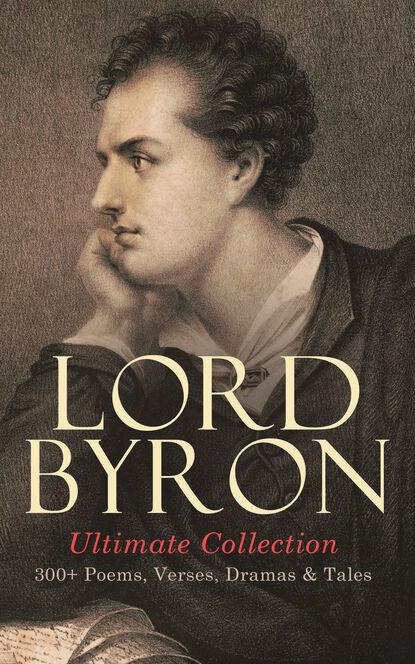 byron may clarissa gillington a day with lord byron Lord Byron LORD BYRON Ultimate Collection: 300+ Poems, Verses, Dramas & Tales