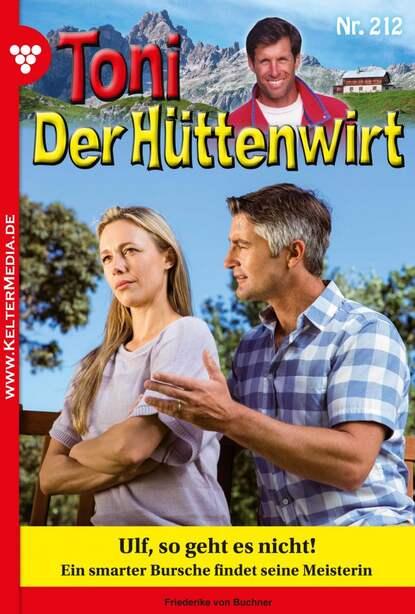 Friederike von Buchner Toni der Hüttenwirt 212 – Heimatroman friederike von buchner toni der hüttenwirt 209 – heimatroman