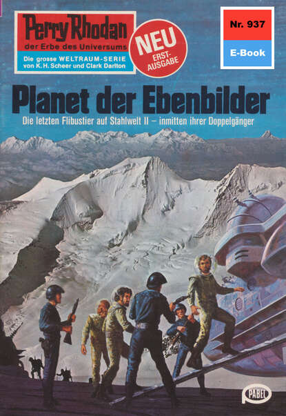 Фото - H.G. Ewers Perry Rhodan 937: Planet der Ebenbilder h g ewers perry rhodan 271 die welt der körperlosen
