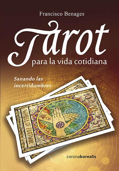 Francisco Benages Tarot para la vida cotidiana francisco benages psicología del tarot