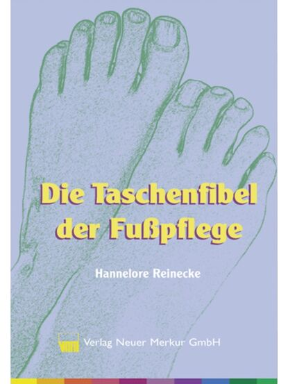 Hannelore Reinecke Die Taschenfibel der Fußpflege недорого