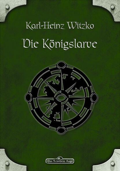 Karl-Heinz Witzko DSA 47: Die Königslarve karl heinz land erde 5 0
