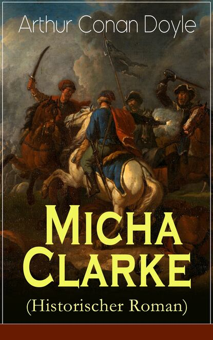 Arthur Conan Doyle Micha Clarke (Historischer Roman) doyle a micah clarke ii isbn 9785521071418