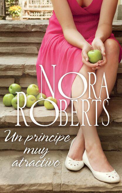 Нора Робертс Un príncipe muy atractivo susan meier un peligro muy atractivo