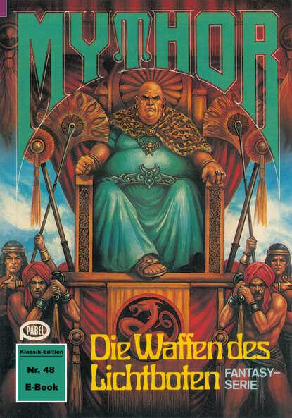 Hans Kneifel Mythor 48: Die Waffen des Lichtboten hans kneifel mythor 7 die peststadt