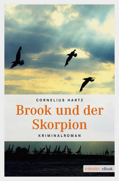 Cornelius Hartz Brook und der Skorpion cornelius peltz förster sendeschluss