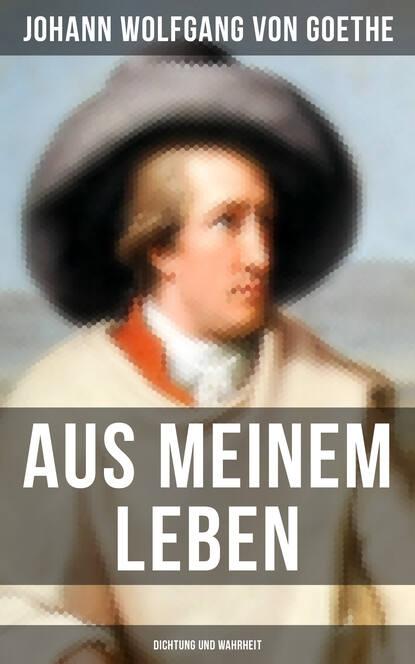 Фото - Johann Wolfgang von Goethe Aus meinem Leben: Dichtung und Wahrheit gerda holzmann gesunde wildkräuter aus meinem garten
