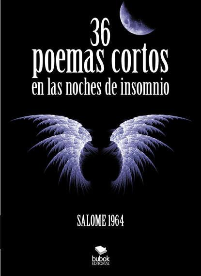 Salome 1964 36 poemas cortos en la noche de insomnio imaginador 69 poemas de la noche vol 4