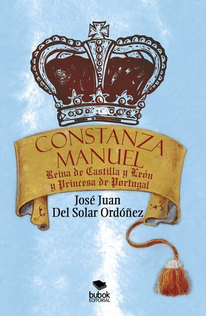 José Juan Del Solar Ordónez Constanza Manuel: Reina de Castilla y León y Princesa de Portugal juan manuel molina mengíbar electricidad electromagnetismo y electrónica aplicados al automóvil tmvg0209