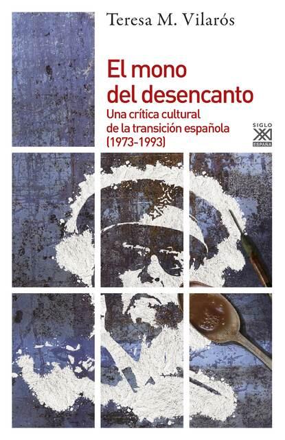 Teresa M. Vilarós El mono del desencanto недорого