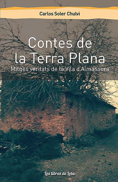 Carlos Soler Chulvi Contes de la Terra Plana братья гримм contes choisis de la famille