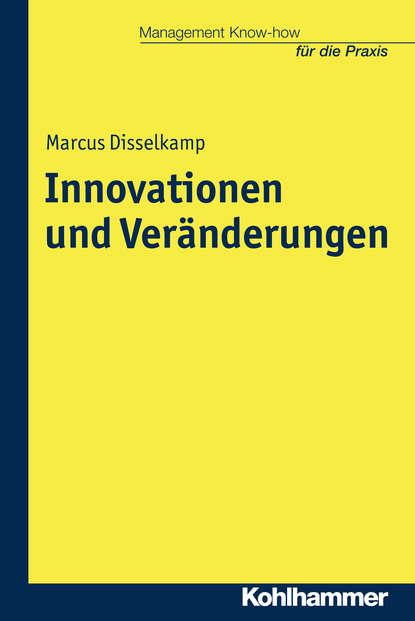 Marcus Disselkamp Innovationen und Veränderungen klaus michael ahrend geschaftsmodell nachhaltigkeit okologische und soziale innovationen als unternehmerische chance