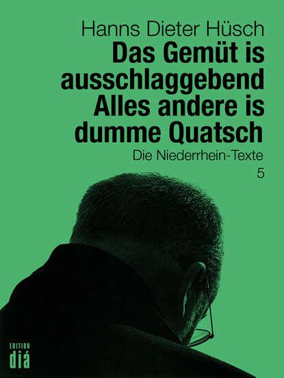 Фото - Hanns Dieter Hüsch Das Gemüt is ausschlaggebend. Alles andere is dumme Quatsch hanns dieter husch hanns dieter hüsch ein lesebuch