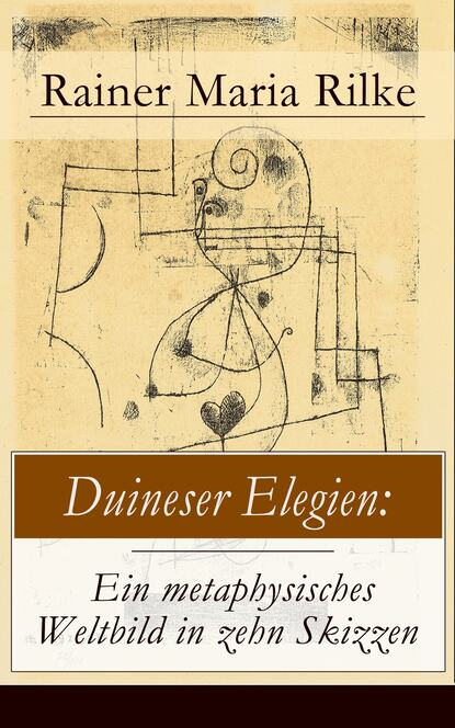 Фото - Rainer Maria Rilke Duineser Elegien: Ein metaphysisches Weltbild in zehn Skizzen markus maria weber ein coffee to go in togo