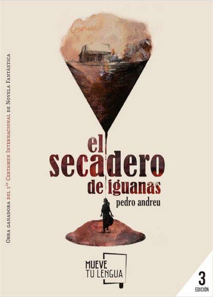 Pedro Andreu López El secadero de iguanas pedro andreu lópez el secadero de iguanas